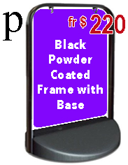 Black Powder Coated Frame with Base. Jack Flash Signs