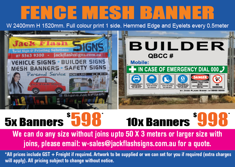 Fence Mesh Banners fr $99.80 each. Jack Flash Signs Total Signs & Printing Solutions