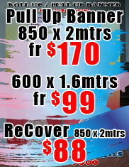 Pull Up Banner 850x2mtrs from $170 and 600 x 1.6mtrs from $99